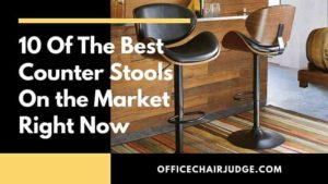 10 Most Comfortable Counter Stools On the Market Right Now