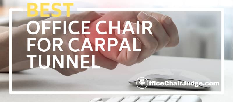Best Office Chair for Carpal Tunnel