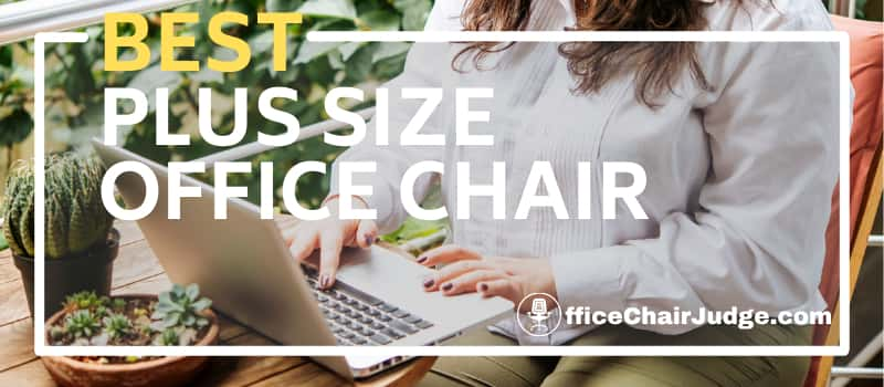 Best Office Chair for Plus Size